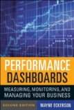 Performance Dashboards Measuring, Monitoring, and Managing Your Business 2nd edition 2010