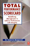 Total Performance Scorecard: Redefining Management to Achieve Performance with Integrity